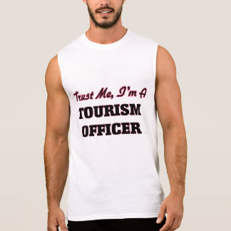 Trust me I'm a Tourism Officer Sleeveless T-shirts
