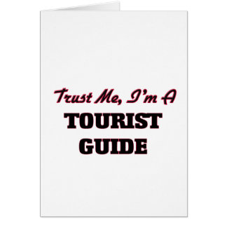 Trust me I'm a Tourist Guide Greeting Card