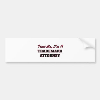 Trust me I'm a Trademark Attorney Bumper Sticker