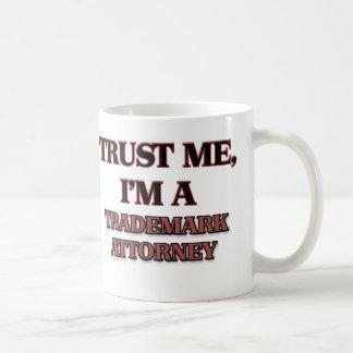 Trust Me I'm A TRADEMARK ATTORNEY Coffee Mug