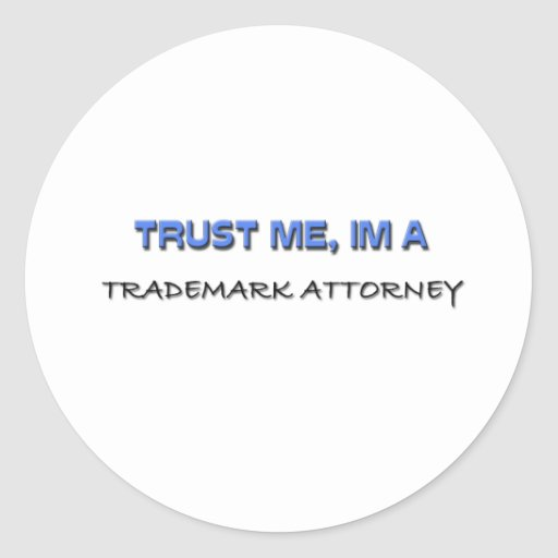 Trust Me I'm a Trademark Attorney Round Sticker