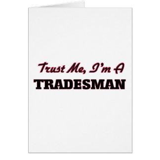 Trust me I'm a Tradesman Greeting Card