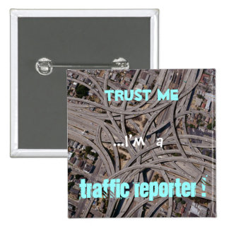 Trust me, I'm a Traffic Reporter 15 Cm Square Badge