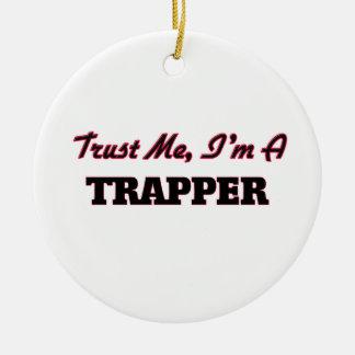 Trust me I'm a Trapper Ceramic Ornament