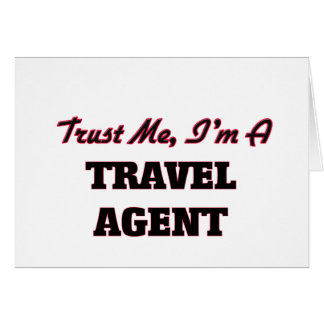 Trust me I'm a Travel Agent Greeting Card