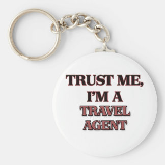 Trust Me I'm A TRAVEL AGENT Basic Round Button Key Ring