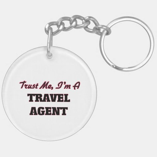 Trust me I'm a Travel Agent Acrylic Keychain