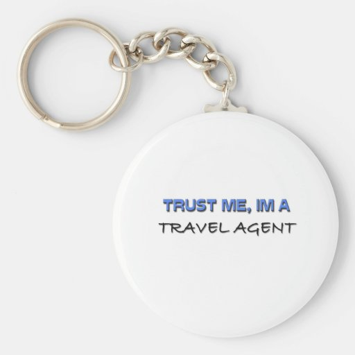 Trust Me I'm a Travel Agent Keychains