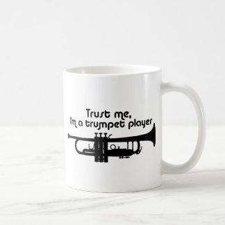 Trust Me I'm a Trumpet Player Coffee Mugs