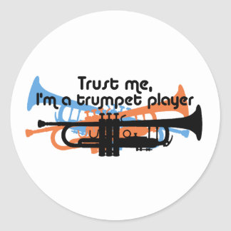 Trust Me I'm a Trumpet Player Round Sticker