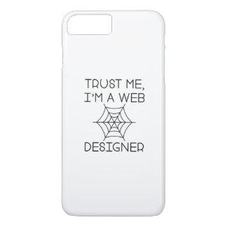Trust Me I'm A Web Designer iPhone 7 Plus Case