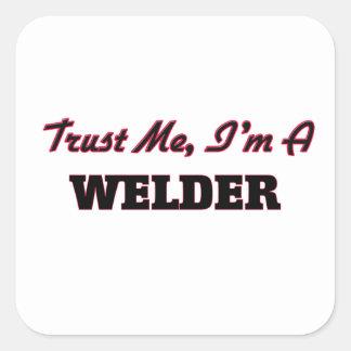 Trust me I'm a Welder Square Sticker