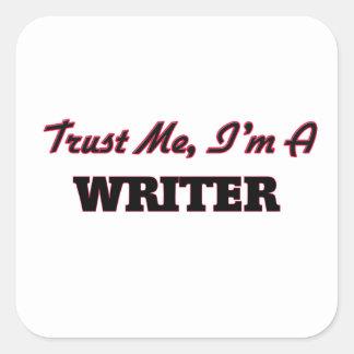 Trust me I'm a Writer Square Sticker