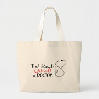 Trust me, I'm (Almost) a Doctor - Stethoscope Large Tote Bag