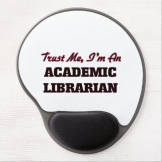 Trust me I'm an Academic Librarian Gel Mouse Pads