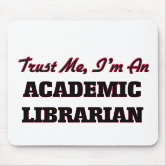 Trust me I'm an Academic Librarian Mousepads