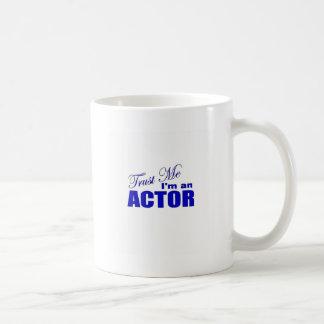 Trust Me I'm an Actor Coffee Mugs