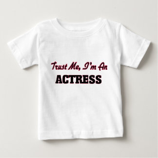 Trust me I'm an Actress Tee Shirt