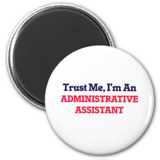 Trust me, I'm an Administrative Assistant Magnet