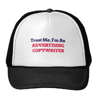 Trust me, I'm an Advertising Copywriter Cap