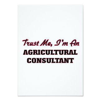 """Trust me I'm an Agricultural Consultant 5"""" X 7"""" Invitation Card"""