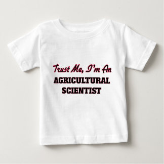 Trust me I'm an Agricultural Scientist Tee Shirt