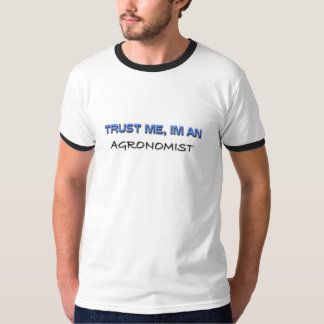 Trust Me I'm an Agronomist T-Shirt