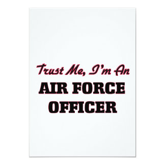"""Trust me I'm an Air Force Officer 5"""" X 7"""" Invitation Card"""