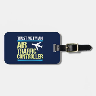 Trust Me I'm an Air Traffic Controller Luggage Tag