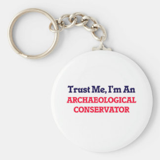 Trust me, I'm an Archaeological Conservator Key Ring