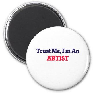 Trust me, I'm an Artist 6 Cm Round Magnet