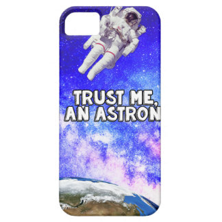 Trust Me I'm an Astronaut iPhone 5 Case