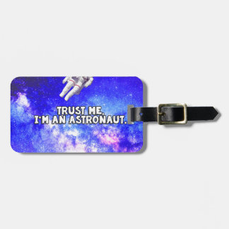Trust Me I'm an Astronaut Luggage Tag