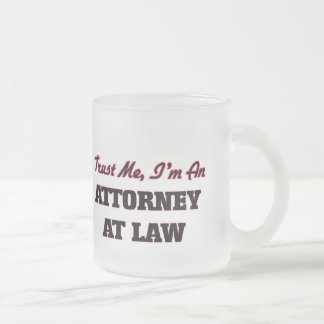 Trust me I'm an Attorney At Law Frosted Glass Mug