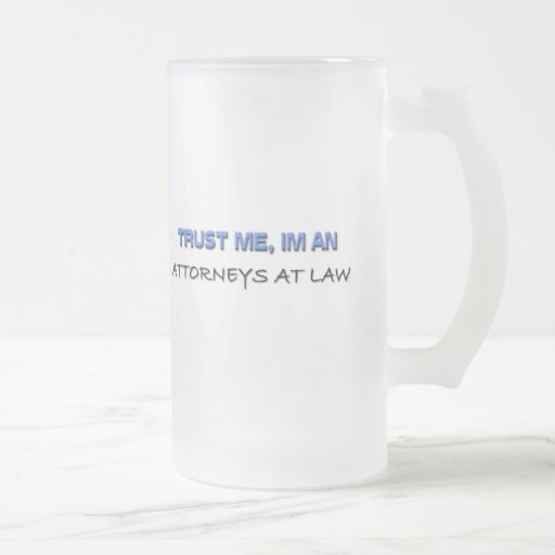 Trust Me I'm an Attorneys At Law Mugs