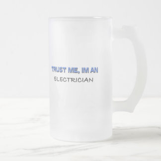 Trust Me I'm an Electrician Frosted Glass Beer Mug