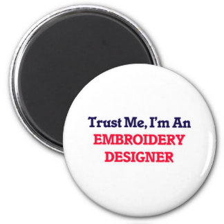 Trust me, I'm an Embroidery Designer 6 Cm Round Magnet