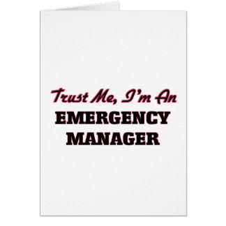 Trust me I'm an Emergency Manager Greeting Card