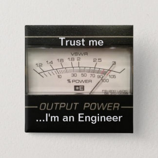 Trust me ...I'm an Engineer 15 Cm Square Badge