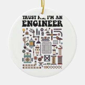 Trust me, I'm an engineer Ceramic Ornament