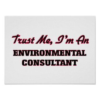 Trust me I'm an Environmental Consultant Poster