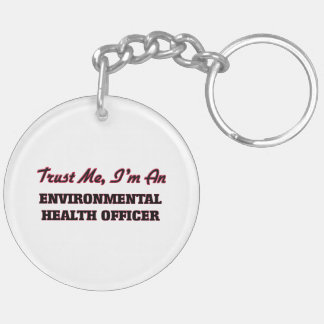 Trust me I'm an Environmental Health Officer Acrylic Key Chains
