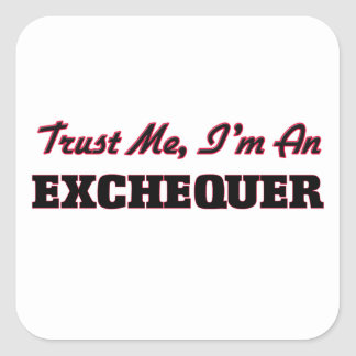 Trust me I'm an Exchequer Square Sticker