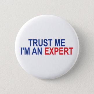 Trust me I'm an Expert 6 Cm Round Badge