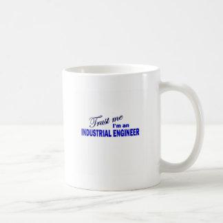 Trust Me I'm an industrial Engineer Mug