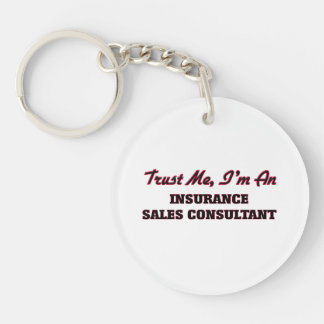 Trust me I'm an Insurance Sales Consultant Acrylic Keychain