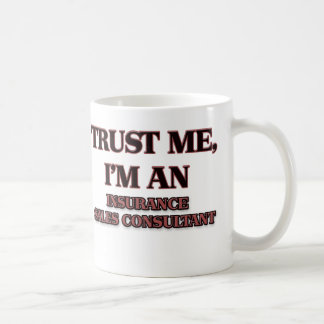 Trust Me I'm an Insurance Sales Consultant Mugs