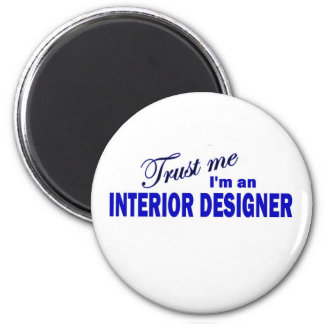 Trust Me I'm an Interior Designer 6 Cm Round Magnet