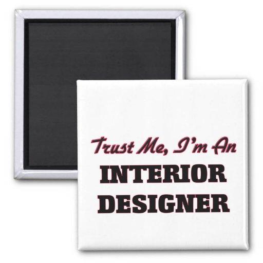 Trust me I'm an Interior Designer Fridge Magnet