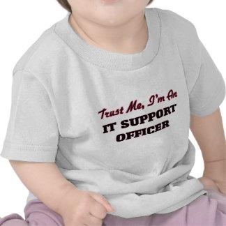 Trust me I'm an It Support Officer Shirt